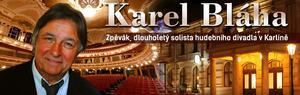 KAREL BLÁHA - zpěvák, dlouholetý solista hudebního divadla v Karlíně, Praha.